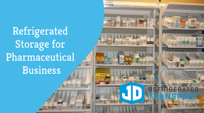 Refrigerated Storage for Pharmaceutical Business